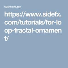 https://www.sidefx.com/tutorials/for-loop-fractal-ornament/