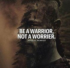 A Warrior never gives up or in. Positive Quotes, Motivational Quotes, Inspirational Quotes, Ragnar Lothbrok Quotes, Wisdom Quotes, Quotes To Live By, Viking Quotes, Norse Pagan, Warrior Quotes