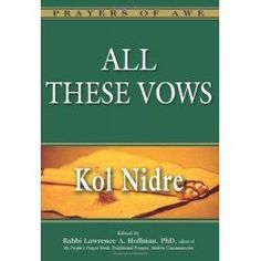 All These Vows, Kol Nidre By Rabbi Lawrence A. Hoffman, 9781580234306., Judaism -eTRADEr