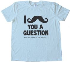 I Moustache You A Question but Ill Shave it For Later Tee Shirt Gildan Softstyle Light Blue (Small)