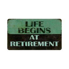 Retirement Life Begins Sign