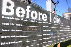 Before I Die . . . Caution This Blog May Disrupt Your Bucket List
