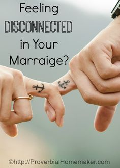 Feeling Disconnected in Your Marriage? Encouragement for wives from Proverbial Homemaker