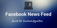 A newly-updated collection of all the factors that go into the Facebook News Feed algorithm to determine whether or not your content gets seen.