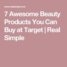 7 Awesome Beauty Products You Can Buy at Target | Real Simple