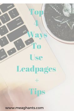 Social media marketing, business coachTop 4 Things You Can Do With Leadpages & Quick Tips — MeaghanTS . PLUS A GIVEAWAY!