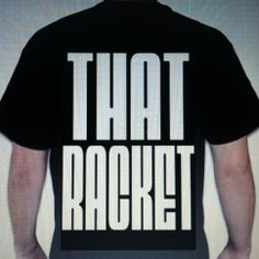 "shirts are in....also available in White with design reversed.  ""That Racket"" on Front and Alien Baby on the back"