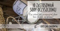 Żeby przestać się truć trzeba zrobić pierwszy krok, poznaj 10 sprawdzonych sposobów na sprzątanie z sodą oczyszczoną