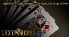 Mengetahui kartu lawan dalam beberapa trik dalam main judi poker online tentu sangat penting , anda harus pintar membaca cara orang bermain judi poker.