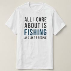 Funny Fishing Shirt All I Care About Is Fishing  crappie fishing, angling fishing, snakehead fishing #hayabusahooks #hayabusafishing #fishinghook Boy Fishing, Fishing Humor, Funny Fishing Shirts, Crappie Fishing, I Care, Man Humor, Colorful Shirts, Live Fish, Casual