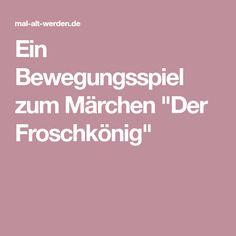 """Ein Bewegungsspiel zum Märchen """"Der Froschkönig"""""""