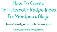 A guide to creating a recipe index that automatically adds new posts for Wordpress blogs