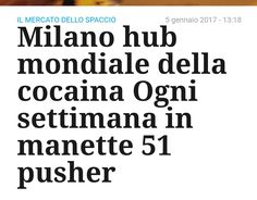 il popolo del blog,notizie,attualità,opinioni : Milano hub mondiale della cocaina  Qualcuno dica a...
