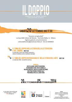 """""""Il doppio. Omaggio a Frida Kahlo"""", dal 20 settembre al 5 ottobre 2014. La Casa delle culture del mondo, Milano. http://www.provincia.milano.it/cultura/progetti/la_casa_delle_culture_del_mondo_milano/iniziative_2014_settembre.html#Il_doppio"""