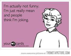I'm not funny...hahahaha
