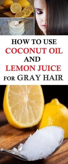 How To Use Coconut Oil And Lemon Juice For Gray Hair Today we're going to present a few simple homemade remedies which will cover your gray hairs better than anything else. Coconut Oil Hair Treatment, Coconut Oil Hair Growth, Coconut Oil Hair Mask, Coconut Oil For Skin, Grey Hair Remedies, Natural Remedies, Oil For Curly Hair, Covering Gray Hair, Tips Belleza