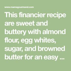 This financier recipe are sweet and buttery with almond flour, egg whites, sugar, and browned butter for an easy French almond flour cake! Almond Flour Cakes, Almond Flour Recipes, Cake Flour, Keto Muffin Recipe, Muffin Recipes, Ground Almonds, Sliced Almonds, Financier Recipe, Bean Food