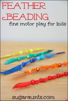 Fine motor activity with beads and feathers. This works on so many developmental skills~pincer grasp, bilateral hand coordination, visual scanning, eye-hand coordination. And learning components, too. (Sugar Aunts) by hattie Fine Motor Activities For Kids, Motor Skills Activities, Gross Motor Skills, Preschool Activities, Fine Motor Activity, Therapy Activities, Movement Activities, Preschool Lessons, Kindergarten Literacy