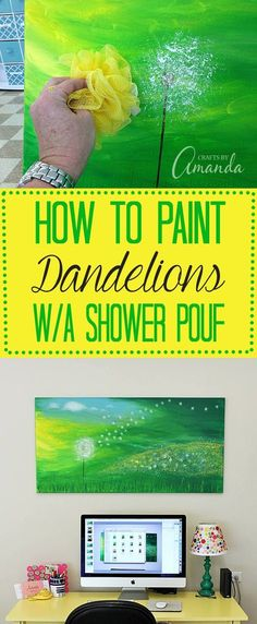 How to paint Dandelions with a shower puff. Dandelion Painting on Canvas by Amanda Formaro, Crafts by Amanda. Please also visit www.JustForYouPropheticArt.com for colorful inspirational art. Thank you so much! Blessings!