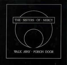 Sisters Of Mercy, The - Walk Away / Poison Door at Discogs