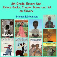 5th grade slavery unit, picture books on slavery, chapter books on slavery {Pragmatic Mom}