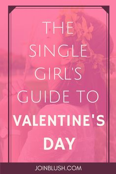 being single, valentine's day, single girl on valentine's day, valentine's day…