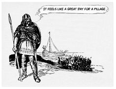 'A Great Day For A Pillage' - Postcard.  One for those in the pillaging mood! https://www.zazzle.com/a_great_day_for_a_pillage_postcard-239985310414097937 Postcard #humor #humour #cards #Vikings