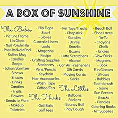 Item/Idea list for things to include in a box of sunshine! Send someone a box fu. Item/Idea list for things to include in a box of sunshine! Send someone a box full of fun things, g Best Friend Gifts, Gifts For Friends, Cheer Up Friends, Bestie Gifts, Homemade Gifts, Diy Gifts, Box Of Sunshine, Diy Cadeau, Birthday Presents