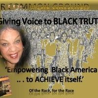 Black America 'achieving itself' On OUR COMMON GROUND by OUR COMMON GROUND with Ja on SoundCloud