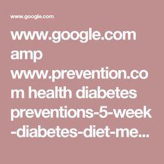 www.google.com amp www.prevention.com health diabetes preventions-5-week-diabetes-diet-meal-plan%3Famp