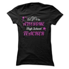 This Girl is an Awesome High School Teacher T Shirts, Hoodie. Shopping Online…