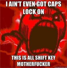 Caps Lock Screaming