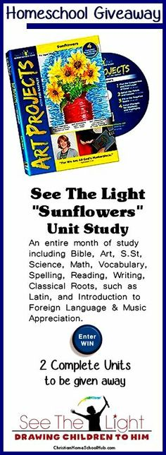 Homeschool Giveaway from See The Light ~ Win a SUNFLOWER UNIT STUDY...An entire month of study including Bible, Art, S.St, Science, Math, Vocab, Spelling, Reading, Writing, Classical Roots, & Introduction to Foreign Language and Music Appreciation.  http://www.christianhomeschoolhub.com/