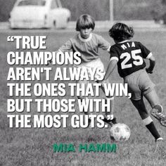 True champions arent always the ones that win but those with the most guts Mia Hamm Girls Soccer, Play Soccer, Football Soccer, Softball, Nike Soccer, Soccer Cleats, Soccer Stuff, Solo Soccer, Soccer Practice
