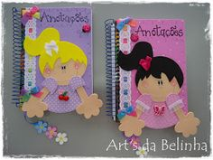 Caderninhos feitos para as anotações da Gi e da Rô... Duas princesinhas fofas que estão ficando mocinhas e querem deixar anotadas as recorda...
