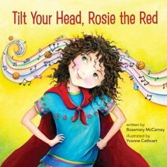 Tilt Your Head, Rosie the Red by Rosemary McCarney, illustrated by Yvonne Cathcart. Meet Rosie the Red: a seven-year-old girl who's not afraid to stand up for what's right. Elementary Counseling, School Counselor, Elementary Schools, Positive Self Esteem, Superhero Classroom, School Social Work, Guidance Lessons, First Grade Reading, Your Head