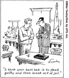 Lawyer humor - That's Life by Mike Twohy for July 2017 – Lawyer humor Law School Humor, Criminal Defense, Criminal Law, Lawyer Humor, Prison Humor, Legal Humor, Law And Justice, Funny Memes, Hilarious