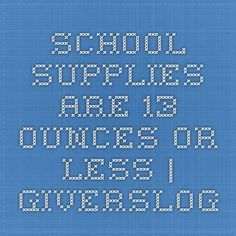 School Supplies are 13 Ounces or Less | giverslog