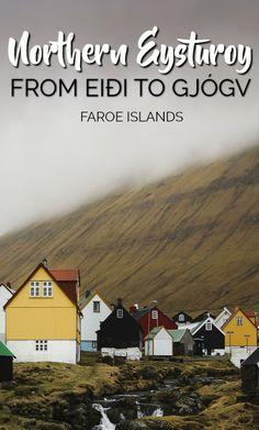 Northern Eysturoy in the Faroe Islands: From Eiði to Gjógv