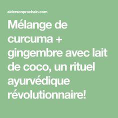 Mélange de curcuma + gingembre avec lait de coco, un rituel ayurvédique révolutionnaire! Healthy Tips, Healthy Recipes, Healthy Food, Detox Recipes, Ayurveda, Coconut Oil, Health Fitness, Nutrition, Vegan