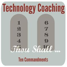 The 10 Commandments of Technology Coaching is part of The Commandments Of Technology Coaching Hot Lunch Tray - What are the basic things to do and not do when out there technology coaching educators Teaching Computers, Teaching Technology, Technology Integration, Educational Technology, Coaching Personal, Leadership Coaching, Leadership Activities, Leadership Qualities, Leadership Development