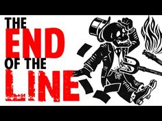 The End Of The Line Part 1- The Rise and The Fall of the Bankster