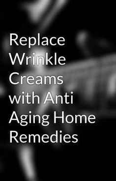 natural-wrinkle-remedies