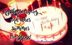 My Blogiversary and Other Summer Craziness! - RockinRandomMom