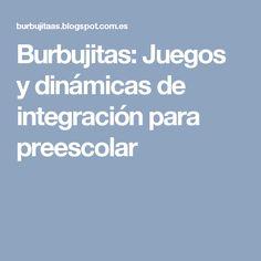 Burbujitas: Juegos y dinámicas de integración para preescolar