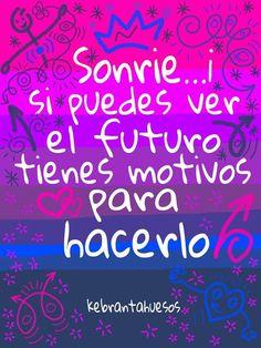 #Frases #Citas #Quotes #Sonrie #Kebrantahuesos