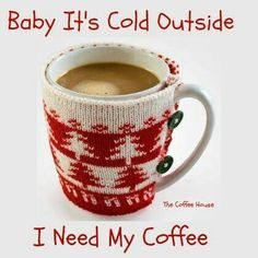 Baby, it's cold outside, I need my #coffee!!
