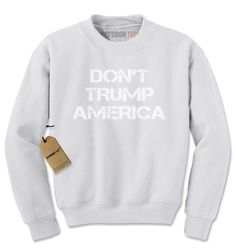 Don't Trump America Adult Crewneck Sweatshirt