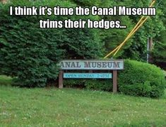 Canal museum needs to do some trimming.
