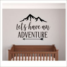 Lets Have an Adventure Decal Wall Decor Boys Nursery Decal Adventure Themed Nursery Decor Adventure Bedroom Vinyl Wall Decal with Mountain  This beautiful decal would be perfect in any nursery or bedroom! Cut from the highest quality indoor matte finish vinyl, it will give you the look of three coats of paint, but without the time, mess, or commitment! Please make color and size selections from drop down menus.  Due to the custom nature of my work, I am not able to offer refunds or…